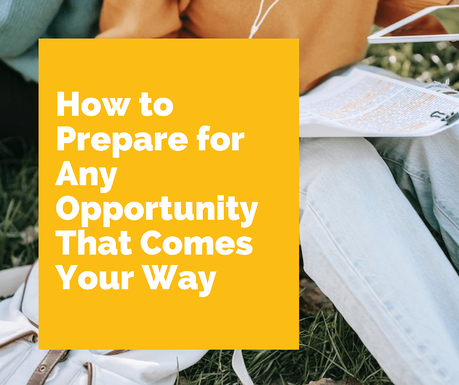 prepare for opportunities