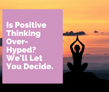 is positive thinking over-hyped
