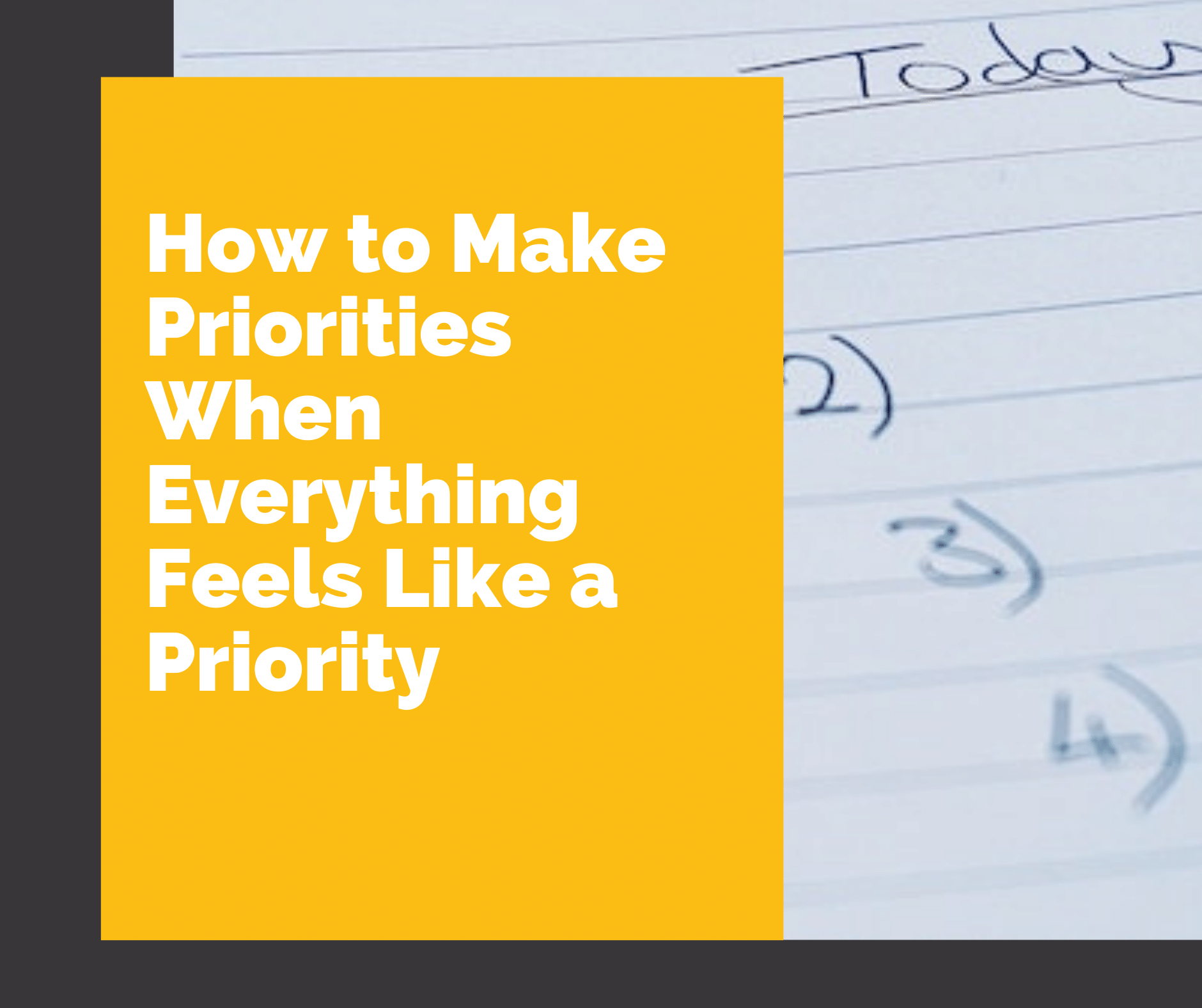 how to make priorities when everything feels like a priority