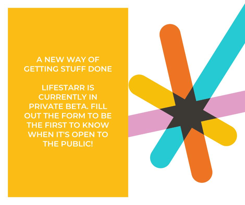 lifestarr a new way to get stuff done